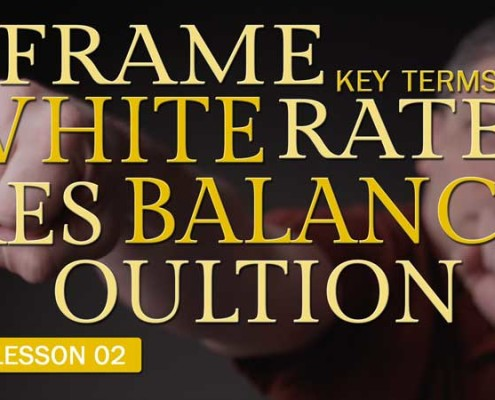 Frame Rate, White Balance, and Resolution (Camera Lesson 02)