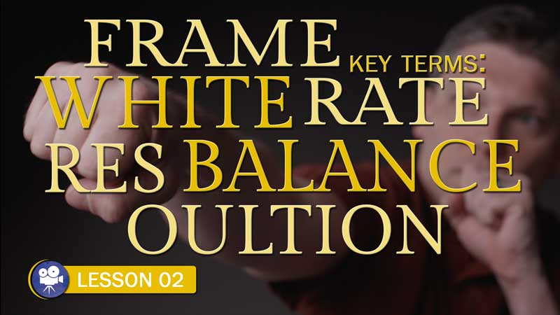 Camera: Frame Rate, White Balance, and Resolution