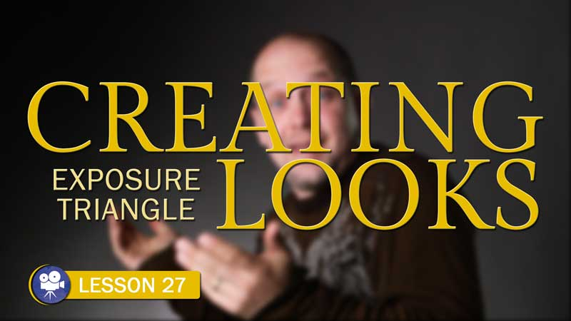 Creating Looks With The Exposure Triangle (Camera Lesson 27)