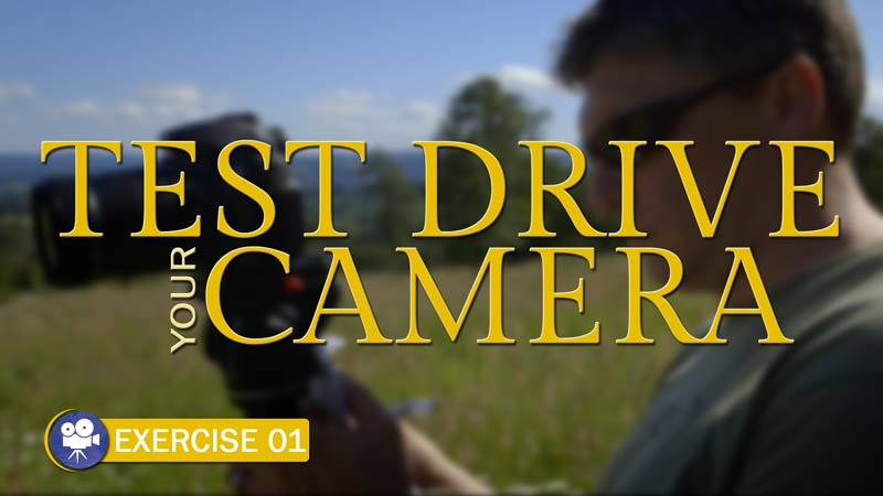 Test Drive your Camera (Camera Exercise 01)