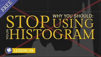 Stop Using Your Histogram - Camera Lesson 29