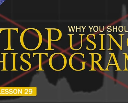 Stop Using Your Histogram (Camera Lesson 29)