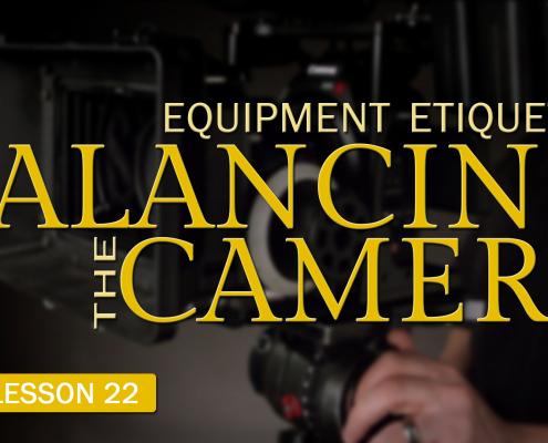 Balancing the Camera Etiquette (Camera Lesson 22)