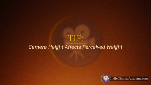 Tip: Camera Height Affects Perceived Weight (Camera Lesson 14)