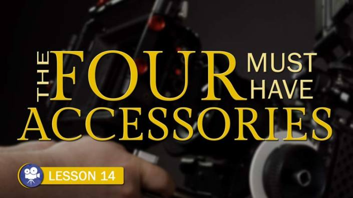 Four Must Have Accessories (Camera Lesson 14)