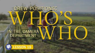 Crew Positions: Who's Who in Camera Department (Camera Lesson 19)