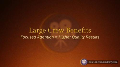 Benefits of Large Camera Crew (Camera Lesson 19)