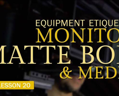 Monitor, Matte Box, and Media Etiquette (Camera Lesson 20)
