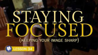 Staying Focused: Sharp Images (Camera Lesson 34)