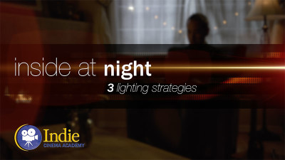 Inside at Night: Three Lighting Strategies (Cinematic Lighting Lesson 11)