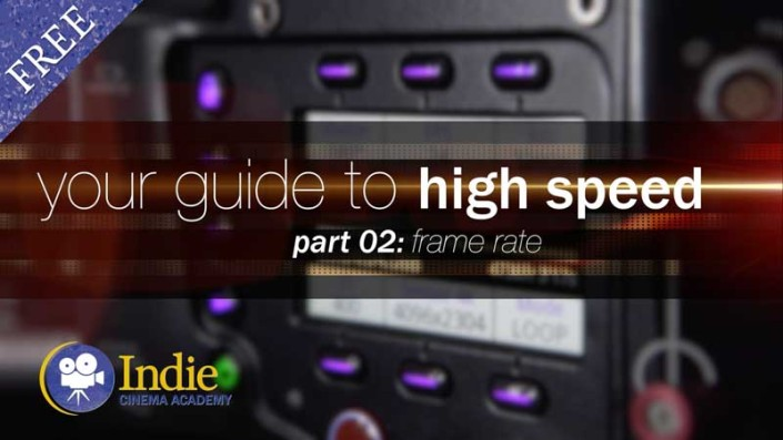 Your Guide To High Speed, Part 2: Frame Rate