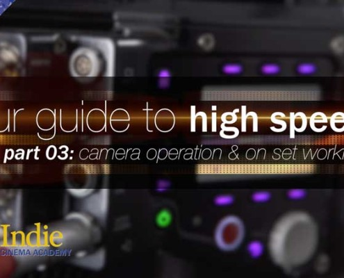 Your Guide To High Speed, Part 3: Camera Operation & Workflow