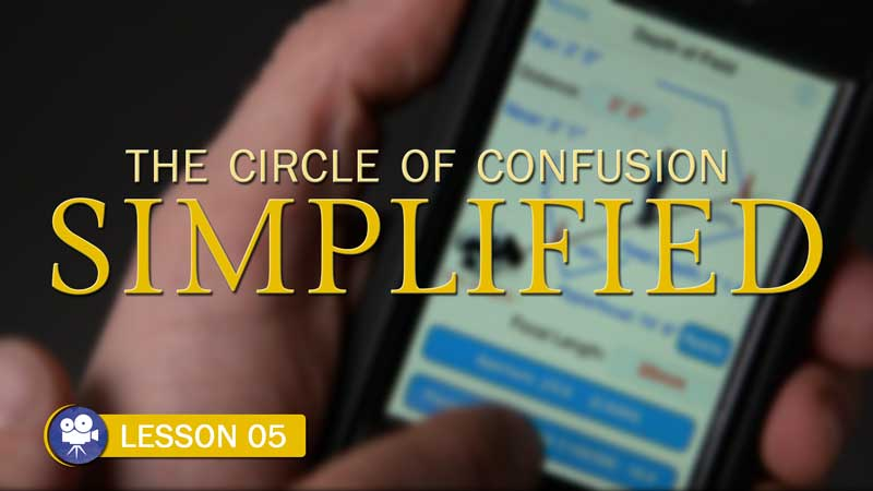 Circle of Confusion Simplified (Camera Lesson 05)