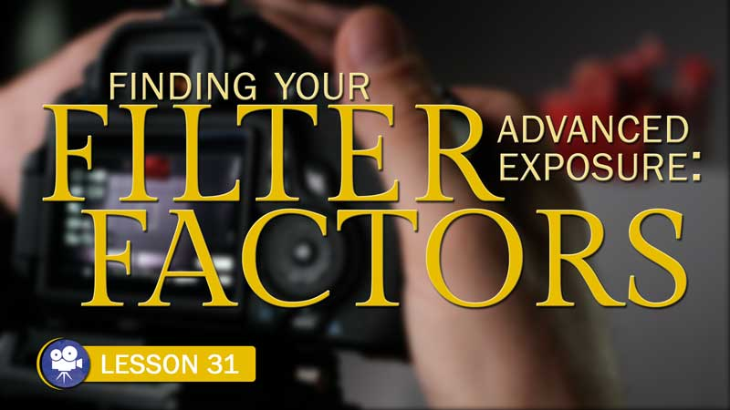 Finding Your Filter Factor (Camera Lesson 31)