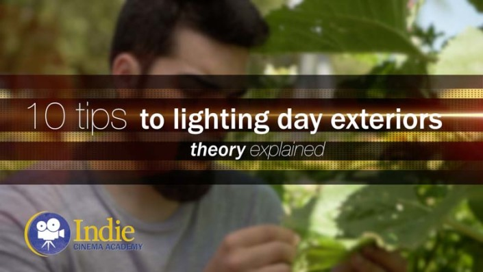 10 Tips To Lighting Day Exteriors (Cinematic Lighting Lesson 13)