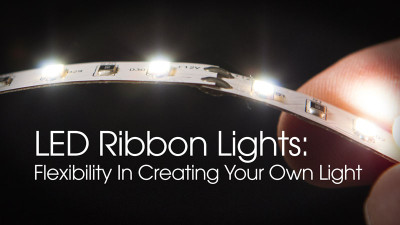LED Ribbon Lights: Flexibility In Creating Your Own Light