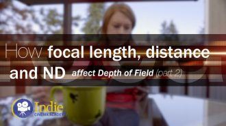 Depth of Field Part 2: How Focal Length, Distance, and ND Affect Depth of Field